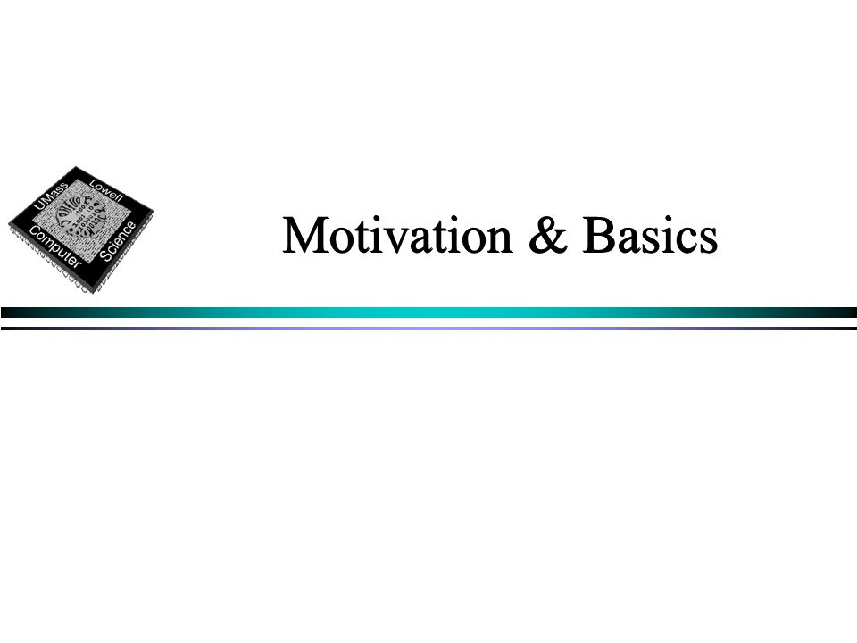 Motivation & Basics