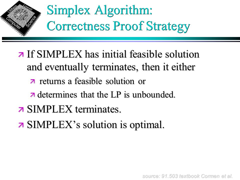 Simplex Algorithm: Correctness Proof Strategy source: 91.503 textbook Cormen et al.