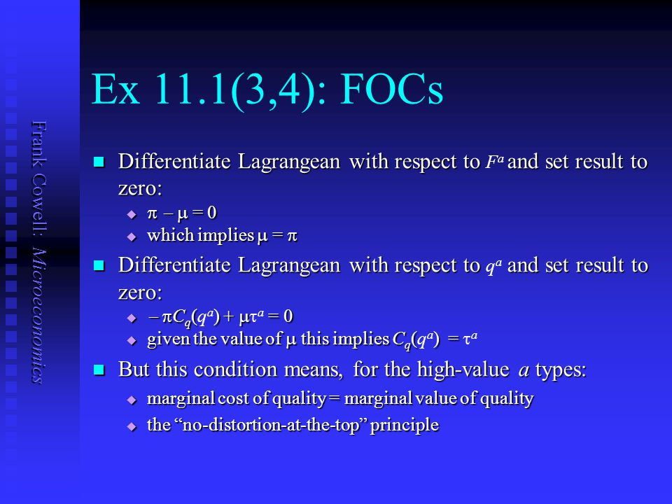 Frank Cowell: Microeconomics Ex 11.1(3,4): FOCs Differentiate Lagrangean with respect to and set result to zero: Differentiate Lagrangean with respect