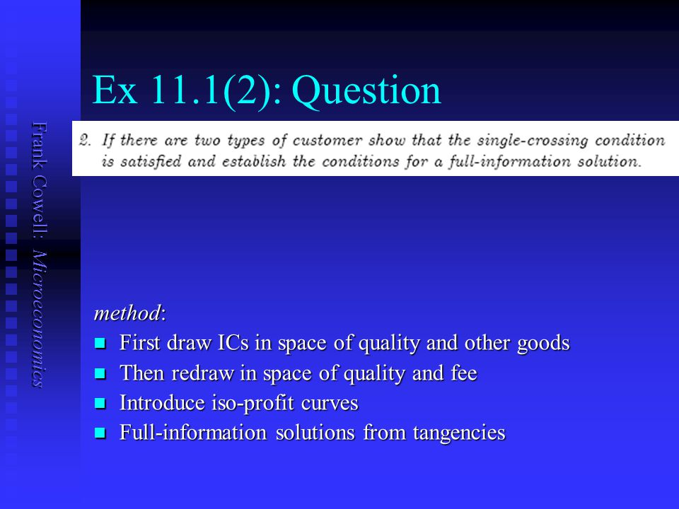 Frank Cowell: Microeconomics Ex 11.1(2): Question method: First draw ICs in space of quality and other goods First draw ICs in space of quality and ot