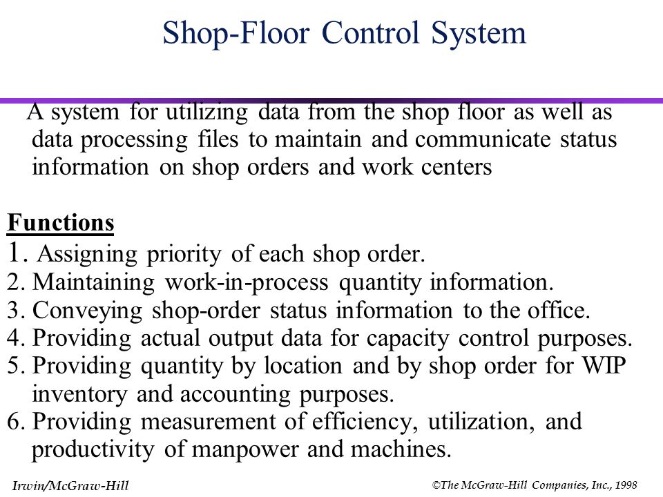 © The McGraw-Hill Companies, Inc., 1998 Irwin/McGraw-Hill Principles of Job Shop Scheduling (Continued) 9.