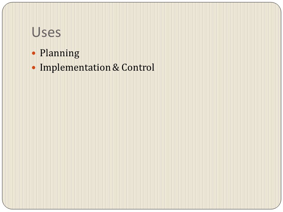 Uses Planning Implementation & Control
