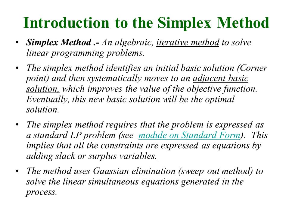 Example of use of Slack and Surplus Variables 6 X 1 + 3X 2  10 (1) 3 X 1 + X 2 = 7 (2) 7 X 1 + 4X 2 + X 3  10 (3) Since (1) and (3) are inequalities we need to add a slack (1) and subtract a surplus variable (3) accordingly.
