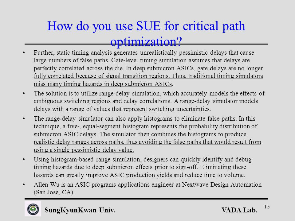 VADA Lab.SungKyunKwan Univ. 15 How do you use SUE for critical path optimization.