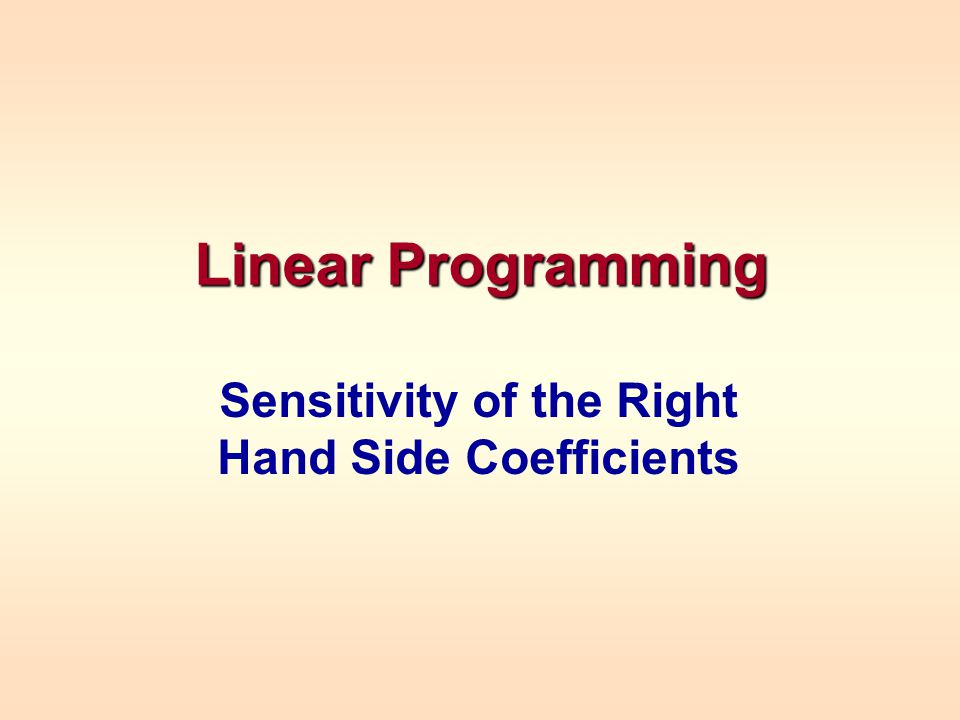 Linear Programming Sensitivity of the Right Hand Side Coefficients