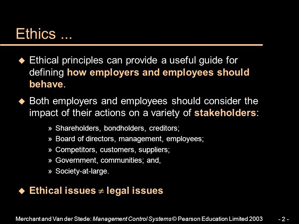 - 2 - Ethics... u Ethical principles can provide a useful guide for defining how employers and employees should behave. u Both employers and employees