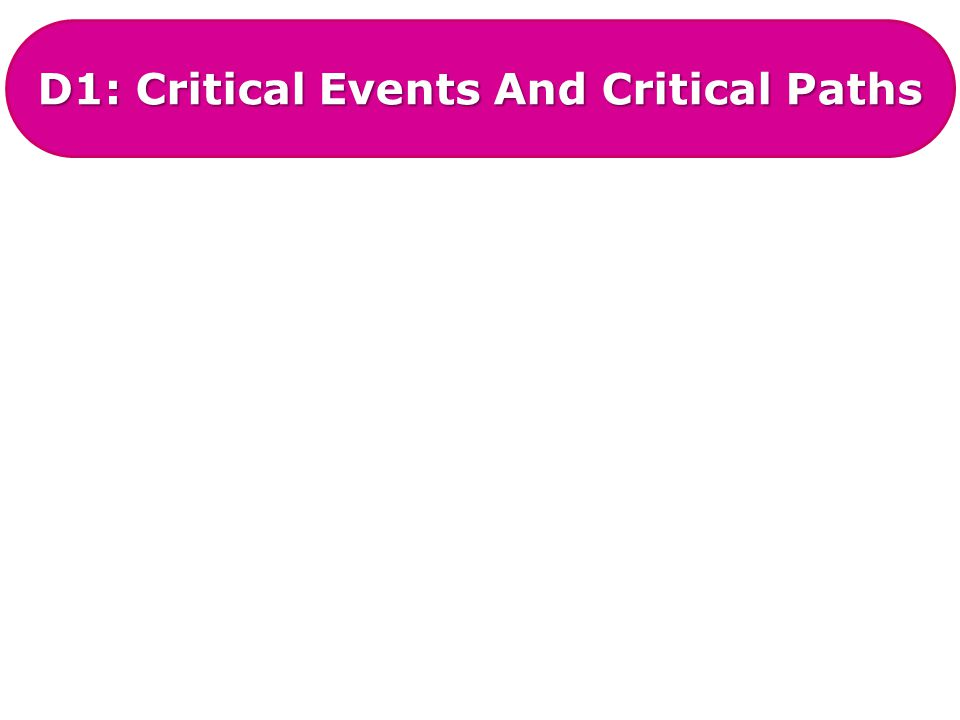 D1: Critical Events And Critical Paths