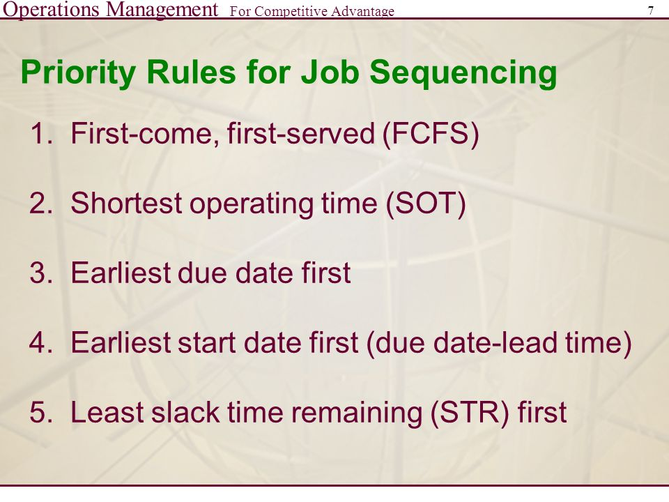 Operations Management For Competitive Advantage 7 Priority Rules for Job Sequencing 1.