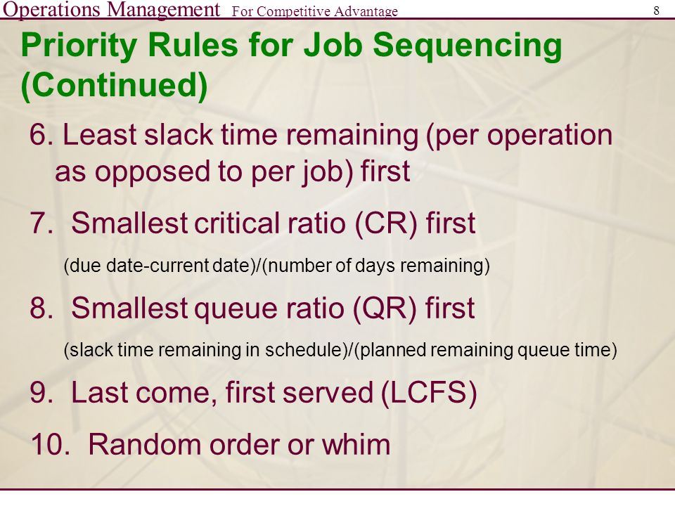 Operations Management For Competitive Advantage 8 Priority Rules for Job Sequencing (Continued) 6.