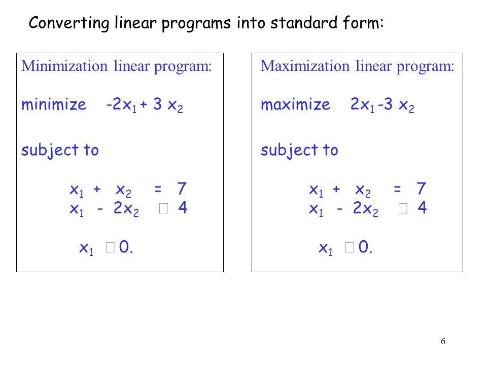 7 If x j has no nonnegative constraint, we replace x j by x' j - x'' j, where x' j and x'' j  0.