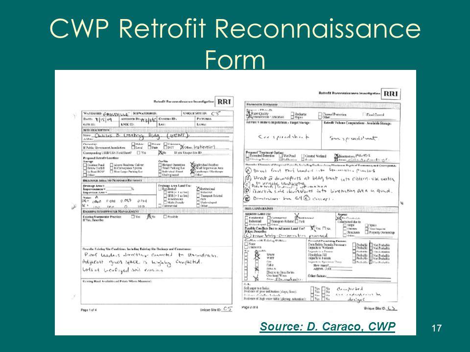 17 Source: D. Caraco, CWP CWP Retrofit Reconnaissance Form