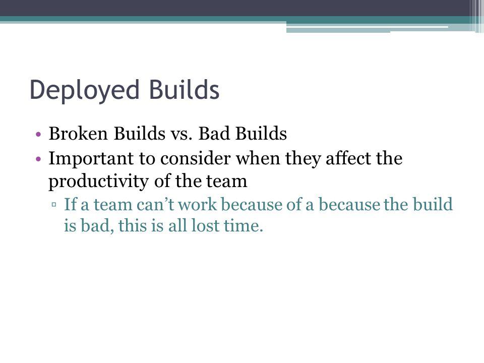 Deployed Builds Broken Builds vs.