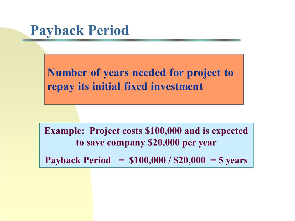 Project Initiation & Selection Critical factors 1) Competitive necessity 2) Market expansion 3) Operating requirement Numerical Methods 1) Payback per