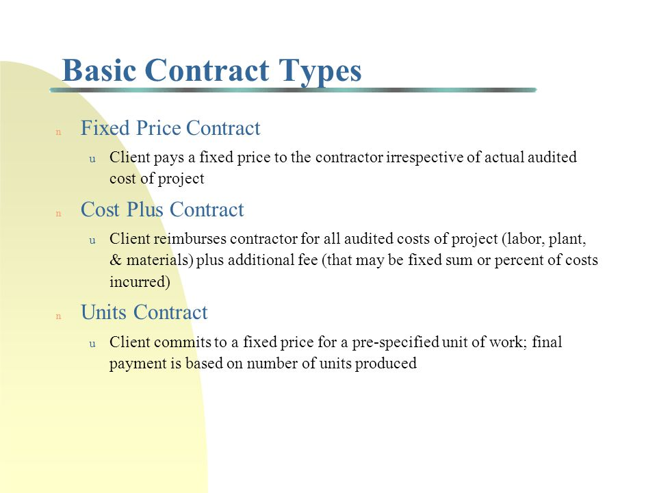 Subcontracting Issues n What part of project will be subcontracted? n What type of bidding process will be used? What type of contract? n Should you u