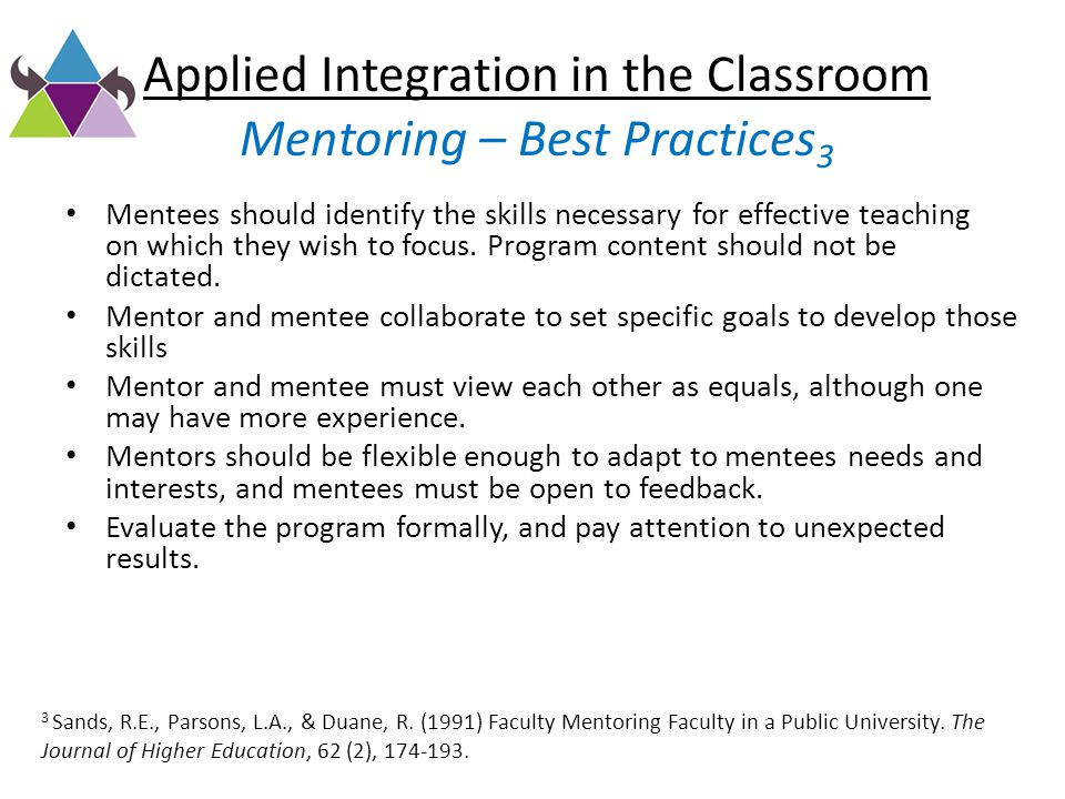 Mentees should identify the skills necessary for effective teaching on which they wish to focus. Program content should not be dictated. Mentor and me