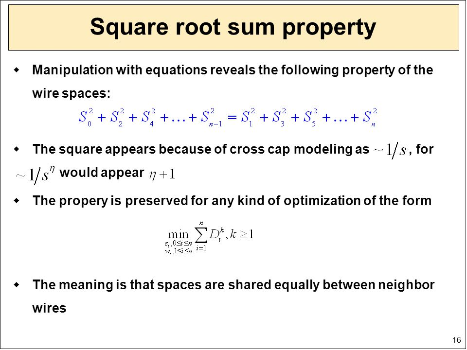 16 Square root sum property  Manipulation with equations reveals the following property of the wire spaces:  The square appears because of cross cap