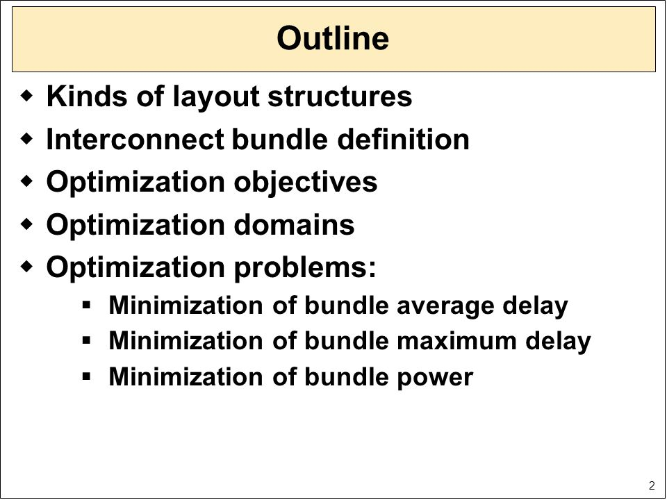 3 Multi-net optimization Interconnect bundle Random layout Random layout Sizing Spacing Ordering Sizing Spacing Ordering Spacing