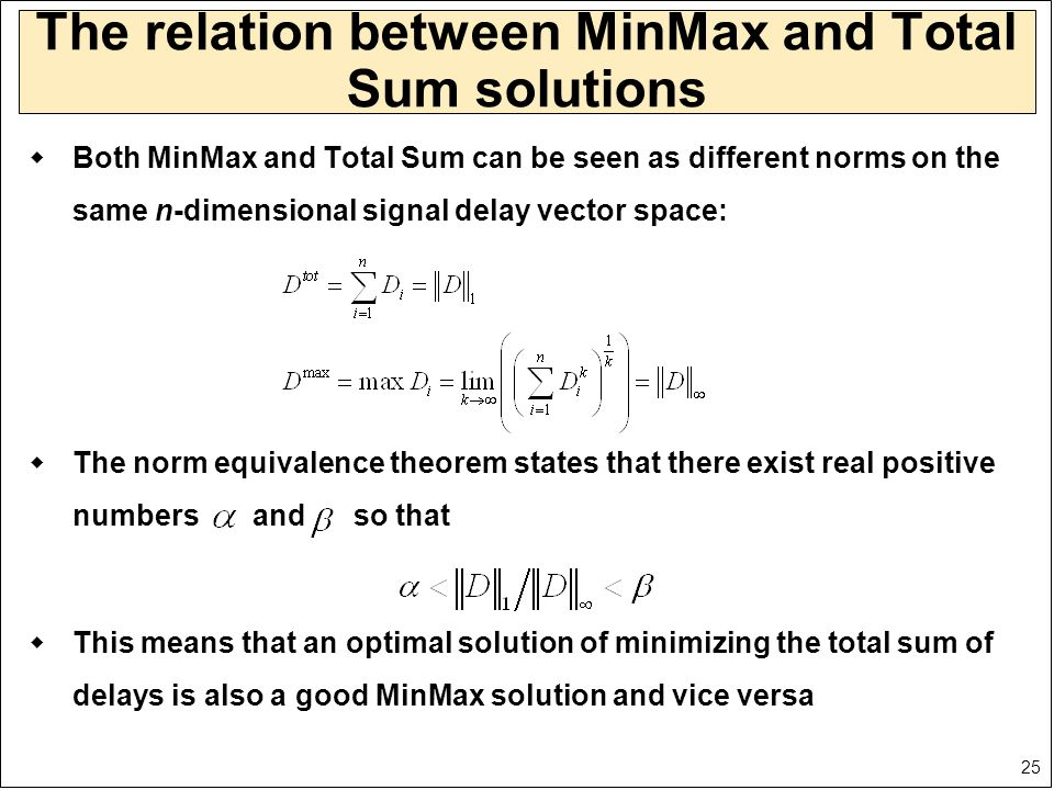 25 The relation between MinMax and Total Sum solutions  Both MinMax and Total Sum can be seen as different norms on the same n-dimensional signal del