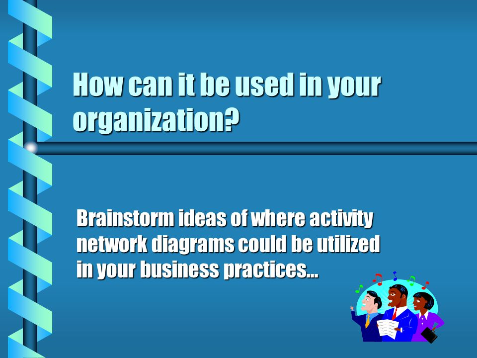 How can it be used in your organization.