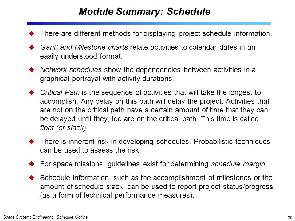 Space Systems Engineering: Schedule Module 20 Module Summary: Schedule  There are different methods for displaying project schedule information.