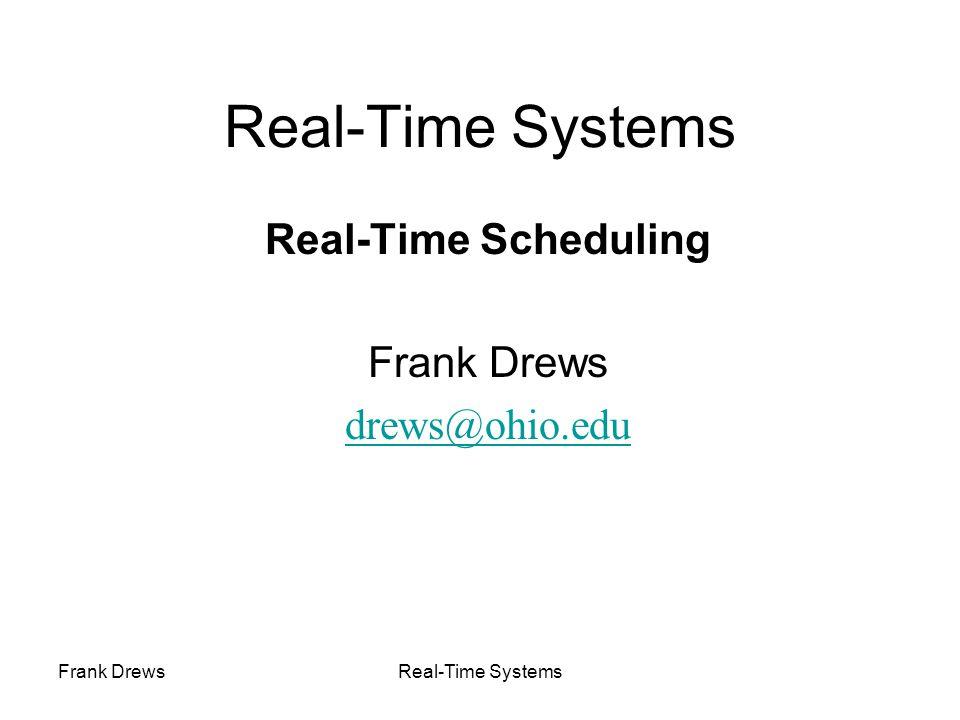 Frank DrewsReal-Time Systems Total Bandwidth Server (2) Deadline assignment: –Job J k with computation time C k arrives at time rk is assigned a deadline d k = r k + C k / U s To keep track of the bandwidth assigned to previous jobs, d k must be computed as d k = max (r k, d k-1 ) + C k / U s