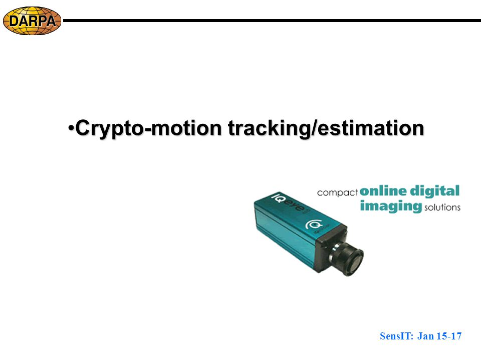 SensIT: Jan 15-17 Crypto-motion tracking/estimationCrypto-motion tracking/estimation