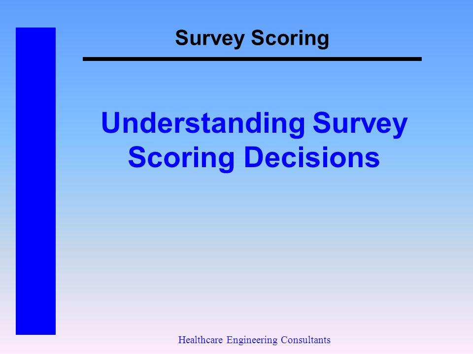 Survey Scoring Healthcare Engineering Consultants Understanding Survey Scoring Decisions
