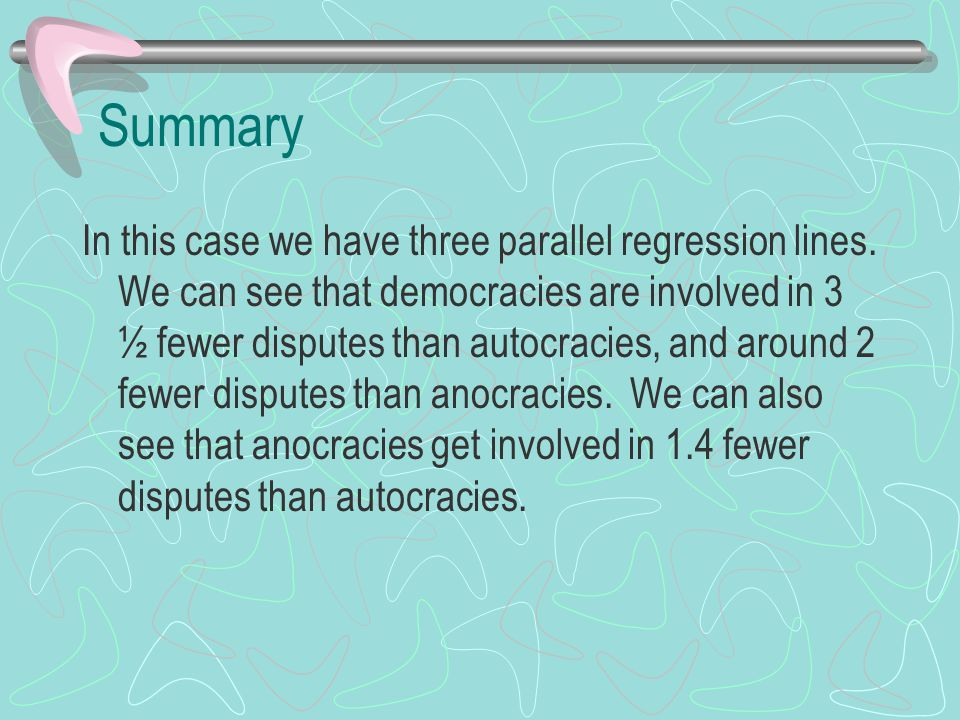 Summary In this case we have three parallel regression lines.