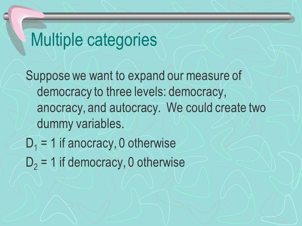 Multiple categories We leave the third category (autocracy) out as a reference group.