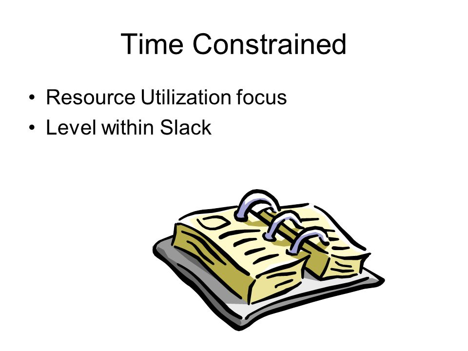 Time Constrained Resource Utilization focus Level within Slack