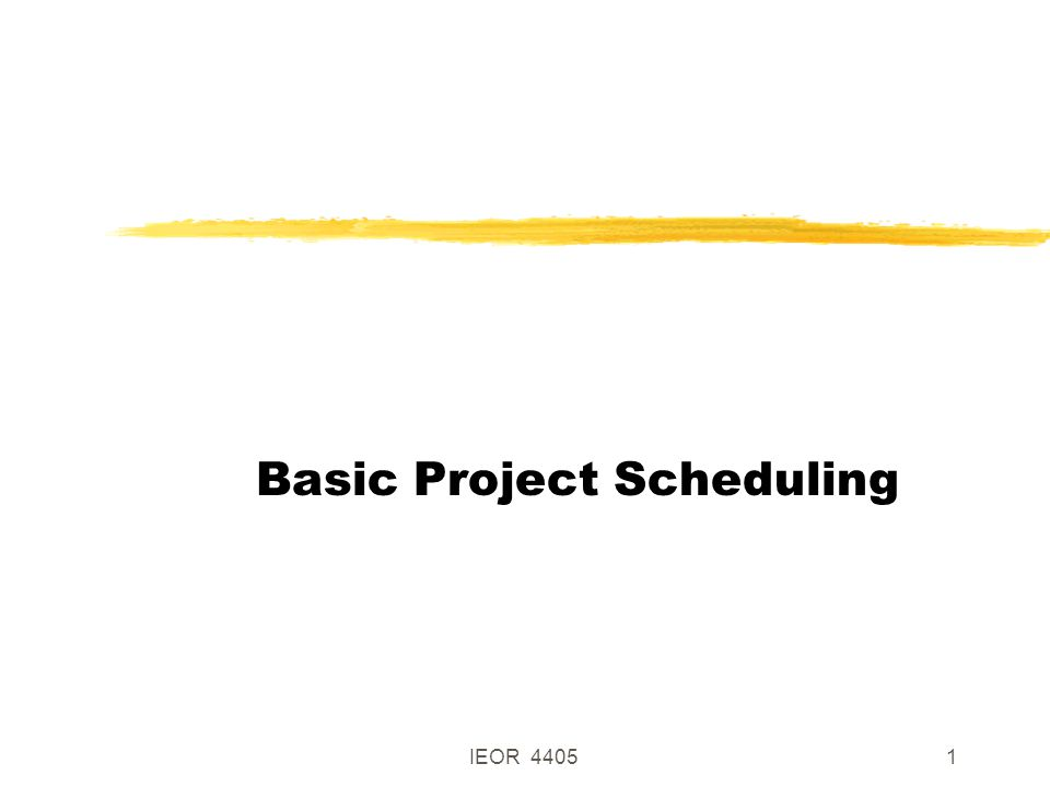 IEOR 44051 Basic Project Scheduling