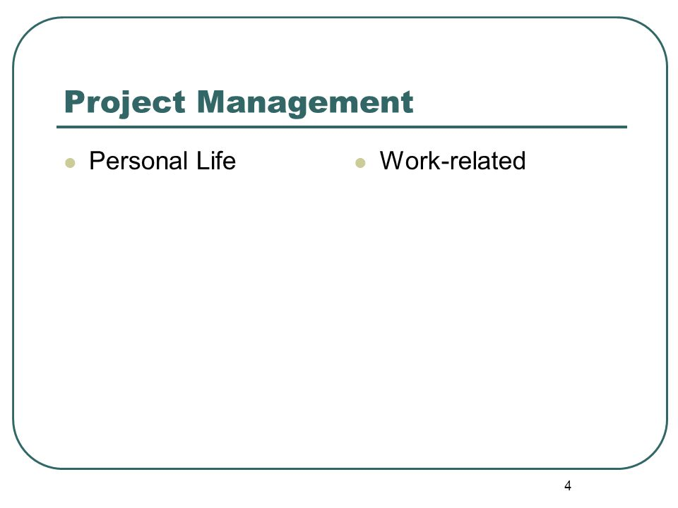 4 Project Management Personal Life Work-related