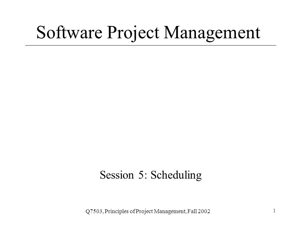 Q7503, Principles of Project Management, Fall 2002 2 Today Session 4 review Network Fundamentals Gantt Charts PERT/CPM Techniques Mid-term review