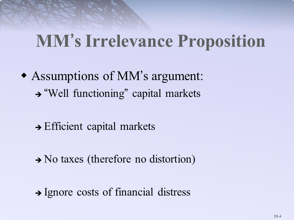 16-5 MM's Irrelevance Proposition Example: An all-equity financed firm has 1 million shares outstanding, currently selling at $10 per share.