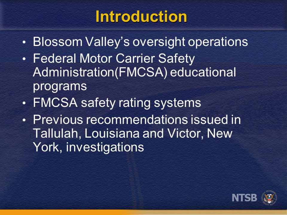 Introduction Blossom Valley's oversight operations Federal Motor Carrier Safety Administration(FMCSA) educational programs FMCSA safety rating systems