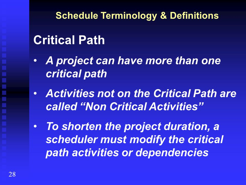 "Critical Path A project can have more than one critical path Activities not on the Critical Path are called ""Non Critical Activities"" To shorten the p"