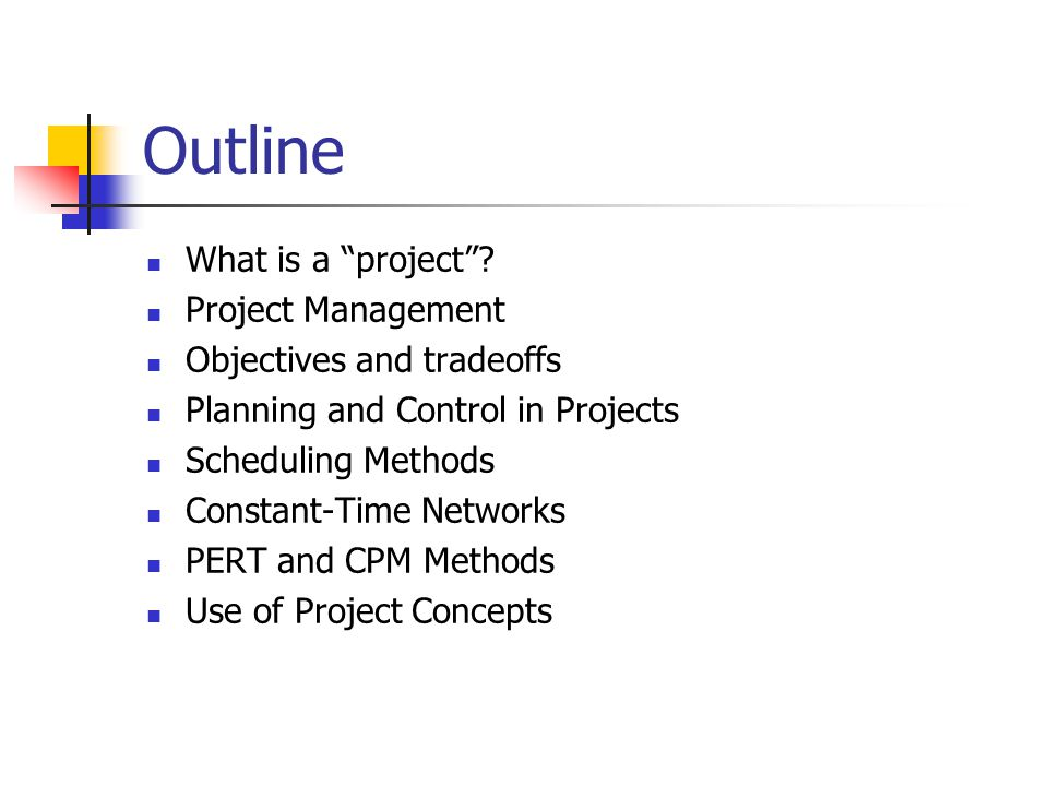 Outline What is a project .