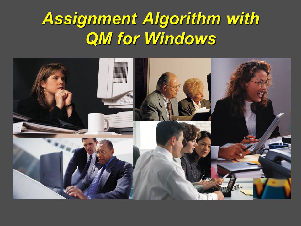 Assignment Algorithm with QM for Windows