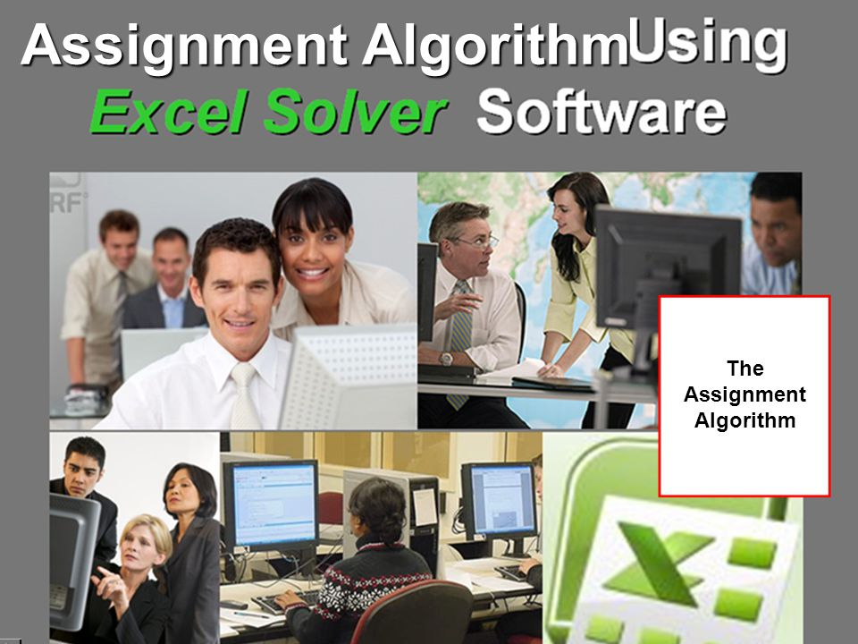 The Assignment Algorithm Assignment Algorithm