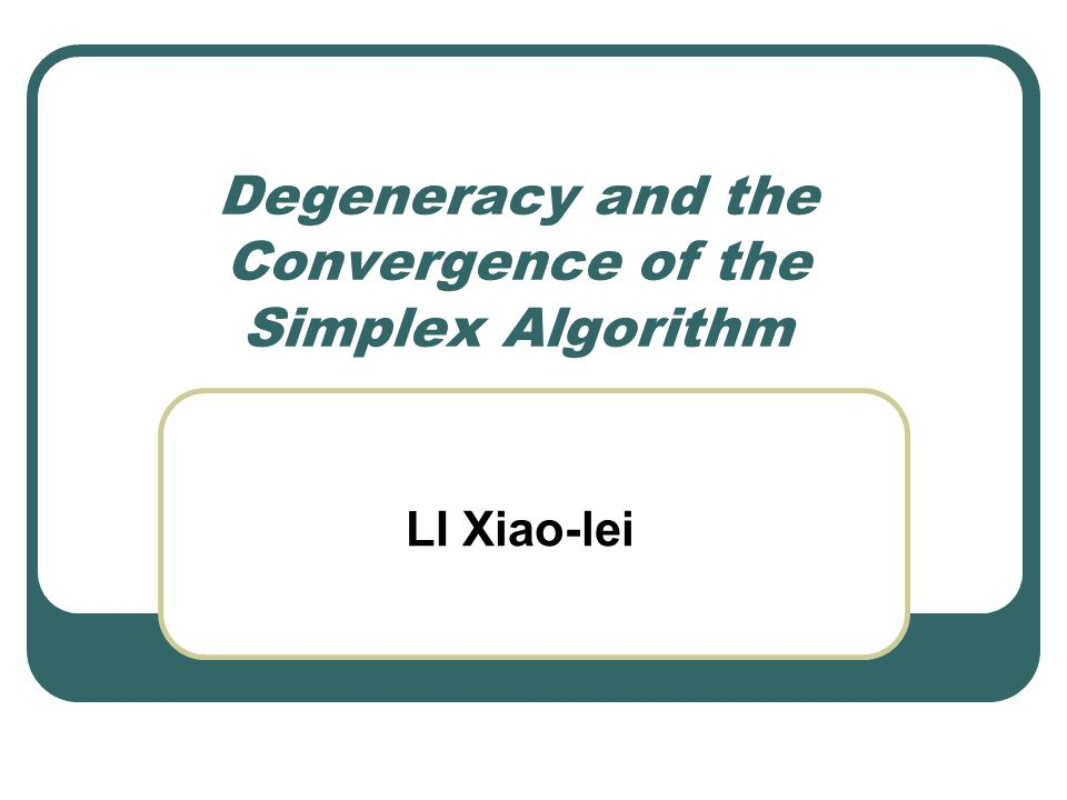 Degeneracy and the Convergence of the Simplex Algorithm LI Xiao-lei