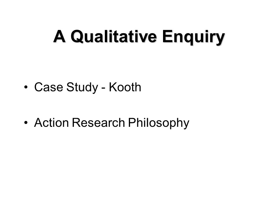 A Qualitative Enquiry Case Study - Kooth Action Research Philosophy