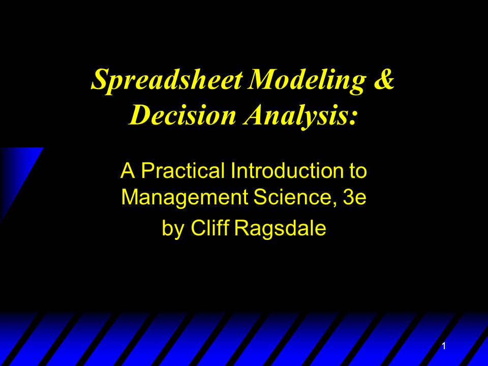 1 Spreadsheet Modeling & Decision Analysis: A Practical Introduction to Management Science, 3e by Cliff Ragsdale
