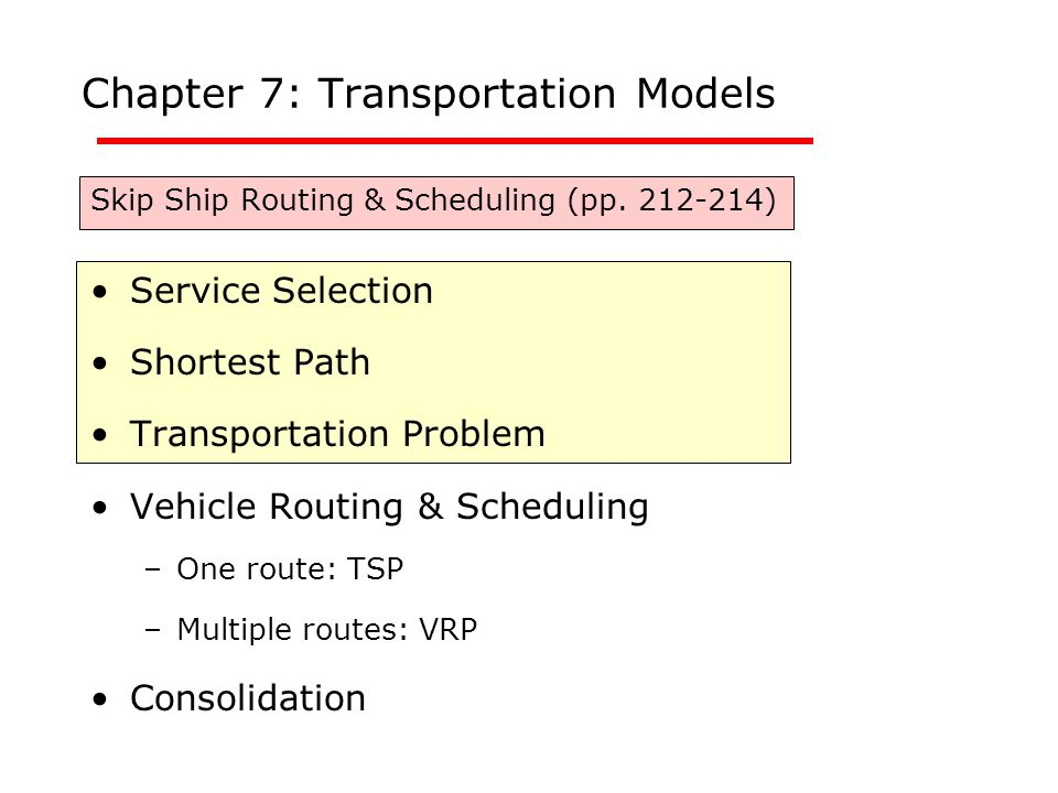 Chapter 7: Transportation Models Skip Ship Routing & Scheduling (pp.