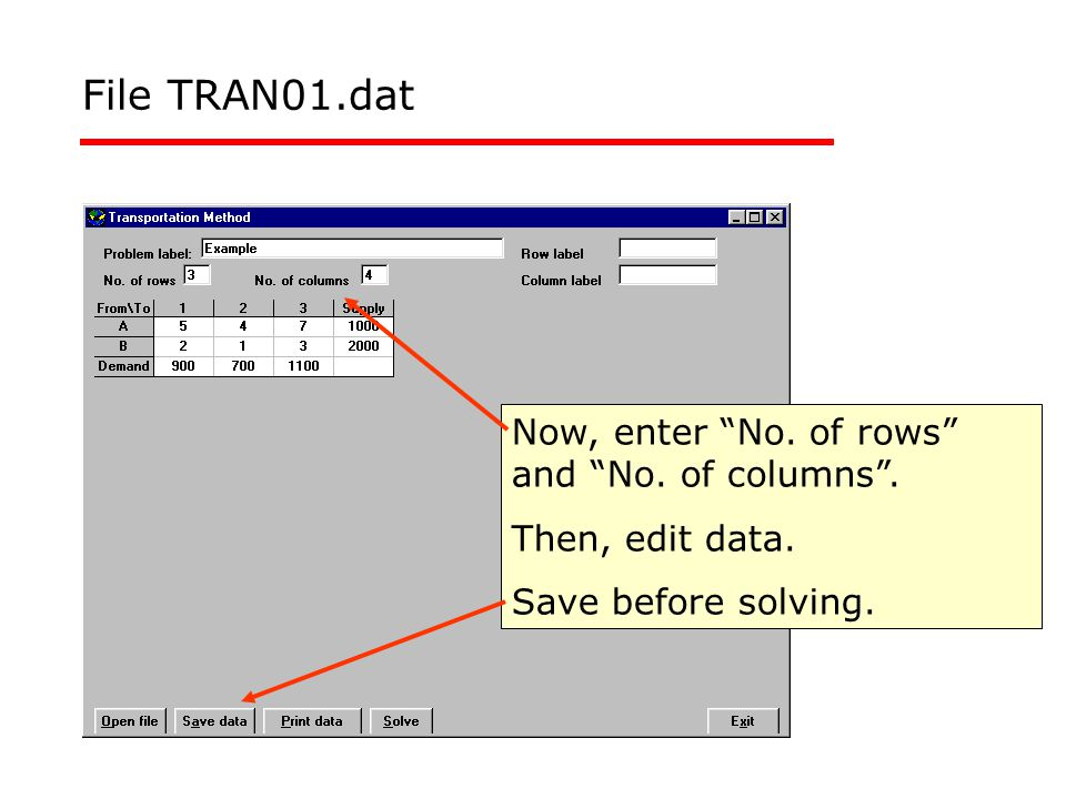 File TRAN01.dat Now, enter No. of rows and No.