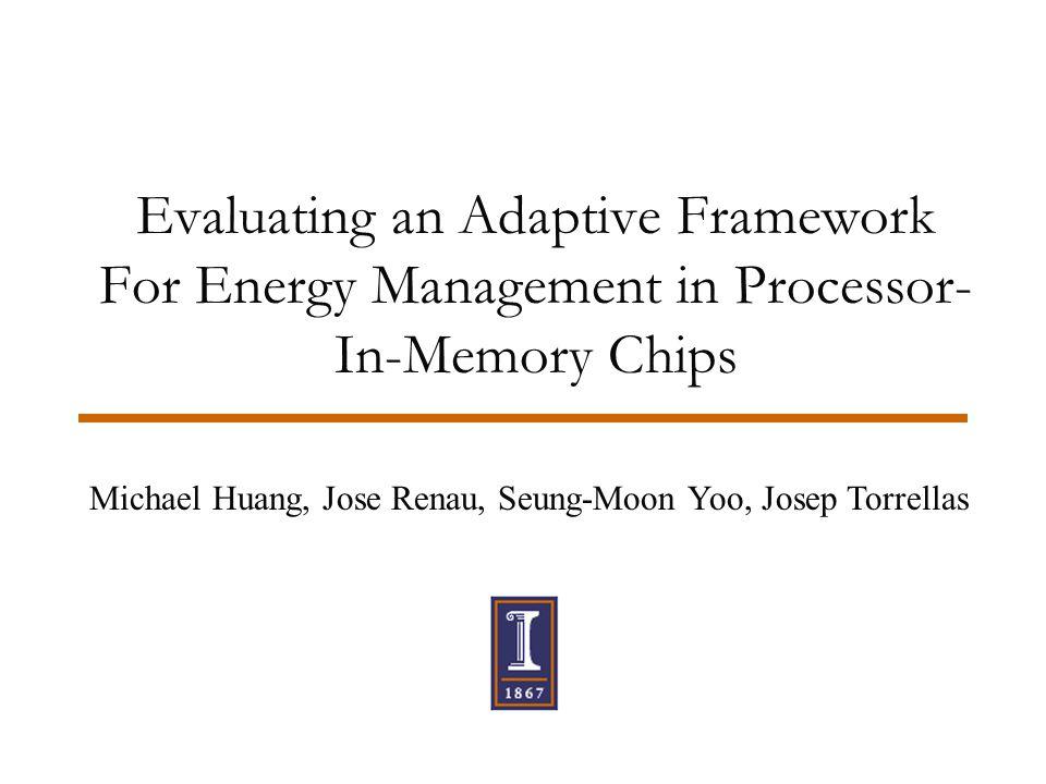 ICAP 00 9/13/002 Motivations  Power consumption –Cooling –Battery  Architectural framework –Circuit optimizations –Dynamic techniques