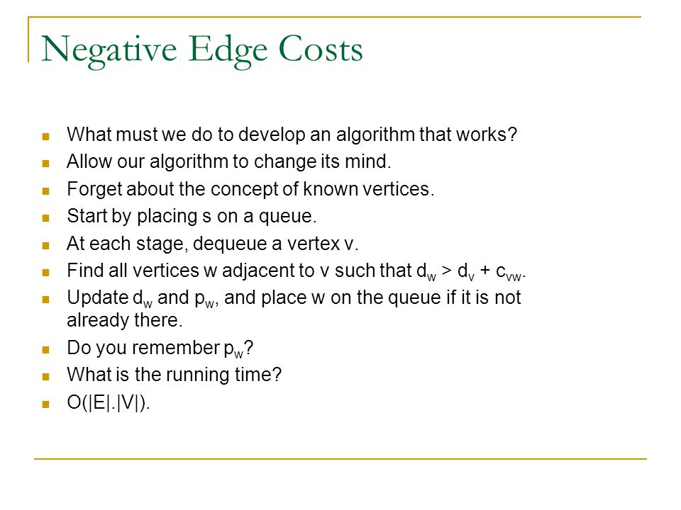 Negative Edge Costs What must we do to develop an algorithm that works.