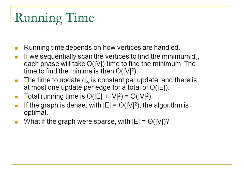 Running Time Running time depends on how vertices are handled.