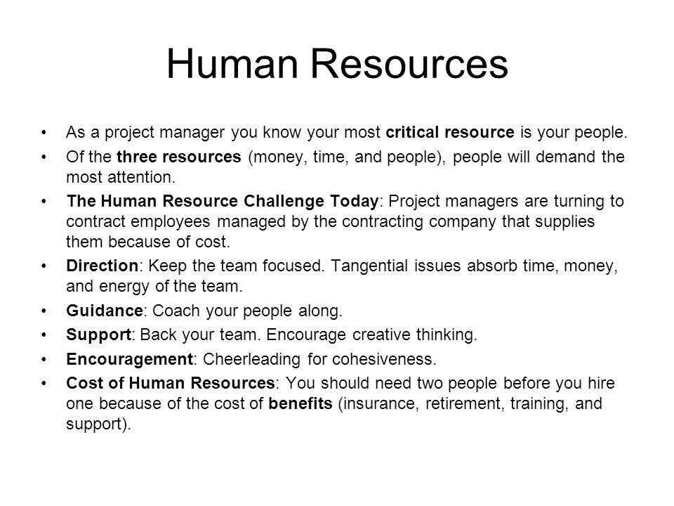 Human Resources As a project manager you know your most critical resource is your people.
