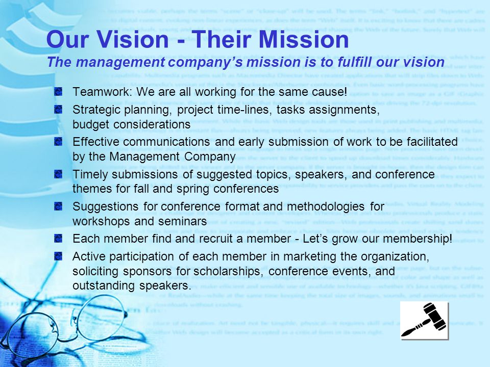 Our Vision - Their Mission The management company's mission is to fulfill our vision Teamwork: We are all working for the same cause! Strategic planni