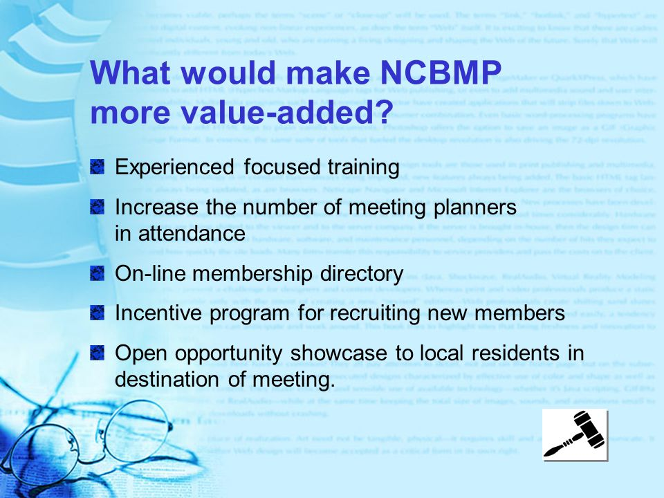 What would make NCBMP more value-added.